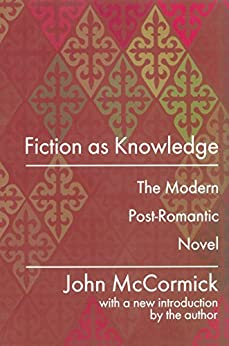 """Fiction as Knowledge: Modern Post-romantic Novel (English Edition)"",作者:[McCormick, John]"