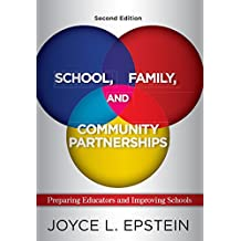 School, Family, and Community Partnerships: Preparing Educators and Improving Schools (English Edition)