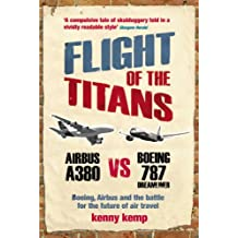Flight Of The Titans: Boeing, Airbus and the battle for the future of air travel (English Edition)