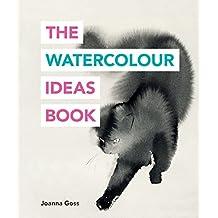 The Watercolour Ideas Book (The Art Ideas Books) (English Edition)