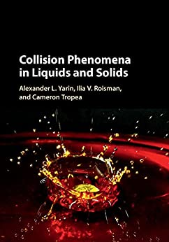 """Collision Phenomena in Liquids and Solids (English Edition)"",作者:[Yarin, Alexander L., Roisman, Ilia V., Tropea, Cameron]"