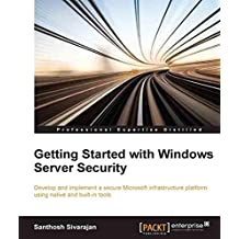 Getting Started with Windows Server Security (English Edition)