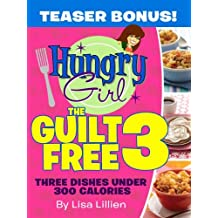 The Guilt Free 3: Three Dishes Under 300 Calories (English Edition)