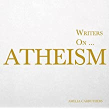 Writers on... Atheism (A Book of Quotations, Poems and Literary Reflections) (Writers On… 6) (English Edition)