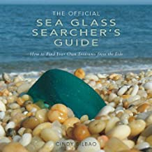 The Official Sea Glass Searcher's Guide: How to Find Your Own Treasures from the Tide (English Edition)