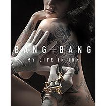 Bang Bang: My Life in Ink (English Edition)