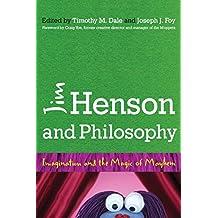 Jim Henson and Philosophy: Imagination and the Magic of Mayhem (English Edition)