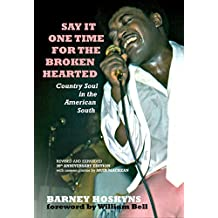 Say It One Time For The Brokenhearted: Country Soul In The American South (English Edition)
