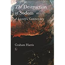 The Destruction of Sodom: A Scientific Commentary (English Edition)