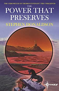 """""""The Power That Preserves: The Chronicles of Thomas Covenant Book Three (The Chronicles of Thomas Covenant the Unbeliever 3) (English Edition)"""",作者:[Donaldson, Stephen]"""