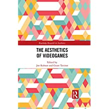 The Aesthetics of Videogames (Routledge Research in Aesthetics Book 2) (English Edition)