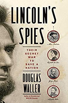 """Lincoln's Spies: Their Secret War to Save a Nation (English Edition)"",作者:[Douglas Waller]"
