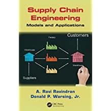 Supply Chain Engineering: Models and Applications (Operations Research Series) (English Edition)