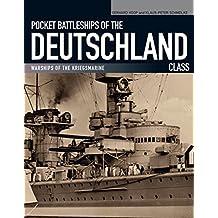 Pocket Battleships of the Deutschland Class: Warships of the Kriegsmarine (English Edition)