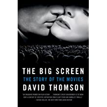 The Big Screen: The Story of the Movies (English Edition)