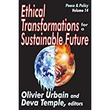 Ethical Transformations for a Sustainable Future: Peace and Policy (English Edition)