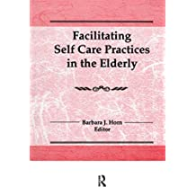 Facilitating Self Care Practices in the Elderly (English Edition)