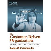 The Customer-Driven Organization: Employing the Kano Model (English Edition)