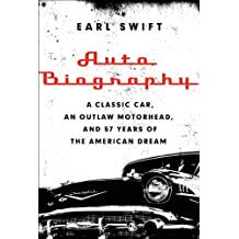 Auto Biography: A Classic Car, an Outlaw Motorhead, and 57 Years of the American Dream (English Edition)