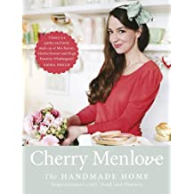 The Handmade Home: Inspirational Craft, Food and Flowers (English Edition)