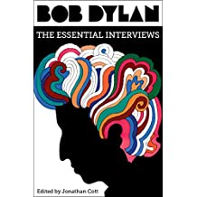 Bob Dylan: The Essential Interviews (English Edition)