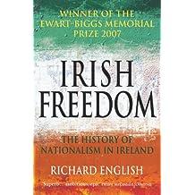 Irish Freedom: A History of Nationalism in Ireland (English Edition)