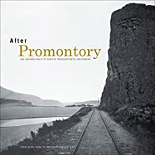 After Promontory: One Hundred and Fifty Years of Transcontinental Railroading (English Edition)