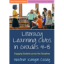 Literacy Learning Clubs in Grades 4-8: Engaging Students across the Disciplines (Best Practices in Action) (English Edition)