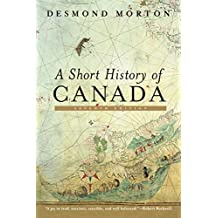 A Short History of Canada: Seventh Edition (English Edition)