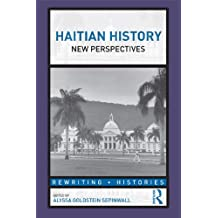Haitian History: New Perspectives (Rewriting Histories) (English Edition)