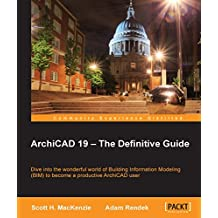 ArchiCAD 19 – The Definitive Guide (English Edition)