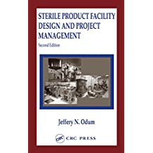 Sterile Product Facility Design and Project Management (English Edition)