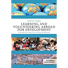 Learning and Volunteering Abroad for Development: Unpacking Host Organization and Volunteer Rationales (Rethinking Development) (English Edition)