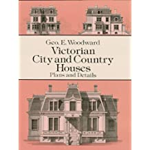 Victorian City and Country Houses: Plans and Details (Dover Architecture) (English Edition)