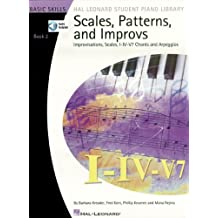 Scales, Patterns and Improvs - Book 2: Improvisations, Scales, I-IV-V7 Chords and Arpeggios (Basic Skills Hal Leonard Student Piano Library) (English Edition)