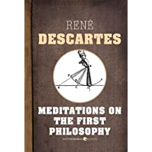 Meditations On The First Philosophy (English Edition)