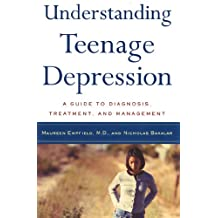 Understanding Teenage Depression: A Guide to Diagnosis, Treatment, and Management (English Edition)