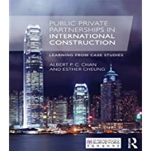 Public Private Partnerships in International Construction: Learning from case studies (English Edition)