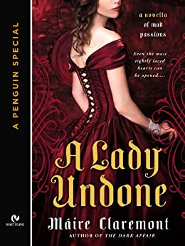 """""""A Lady Undone: A Mad Passions Novella (A Penguin Special from Signet Eclipse) (English Edition)"""",作者:[Claremont, Máire]"""