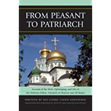 From Peasant to Patriarch: Account of the Birth, Upbringing, and Life of His Holiness Nikon, Patriarch of Moscow and All Russia (English Edition)