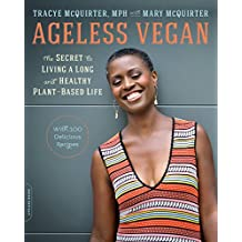 Ageless Vegan: The Secret to Living a Long and Healthy Plant-Based Life (English Edition)
