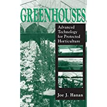 Greenhouses: Advanced Technology for Protected Horticulture (English Edition)