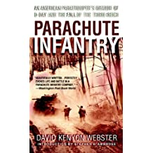 Parachute Infantry: An American Paratrooper's Memoir of D-Day and the Fall of the Third Reich (English Edition)