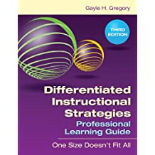 Differentiated Instructional Strategies Professional Learning Guide: One Size Doesn't Fit All (English Edition)