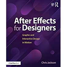 After Effects for Designers: Graphic and Interactive Design in Motion (English Edition)