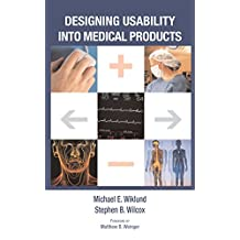 Designing Usability into Medical Products (English Edition)
