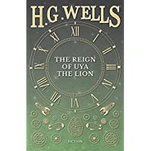 The Reign of Uya the Lion (English Edition)
