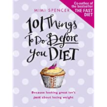 101 Things to Do Before You Diet (English Edition)