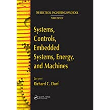 Systems, Controls, Embedded Systems, Energy, and Machines (The Electrical Engineering Handbook) (English Edition)