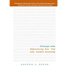 Change.edu: Rebooting for the New Talent Economy (English Edition)
